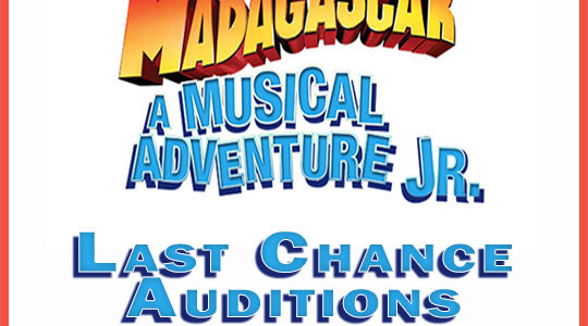 LAST CHANCE AUDITIONS for Madagascar JR