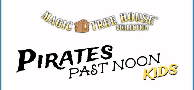 "CASTLIST – ""Magic Tree House: Pirates Past Noon"""